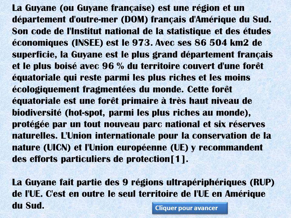 La Guyane (ou Guyane française) est une région et un département d outre-mer (DOM) français d Amérique du Sud. Son code de l Institut national de la statistique et des études économiques (INSEE) est le 973. Avec ses 86 504 km2 de superficie, la Guyane est le plus grand département français et le plus boisé avec 96 % du territoire couvert d une forêt équatoriale qui reste parmi les plus riches et les moins écologiquement fragmentées du monde. Cette forêt équatoriale est une forêt primaire à très haut niveau de biodiversité (hot-spot, parmi les plus riches au monde), protégée par un tout nouveau parc national et six réserves naturelles. L Union internationale pour la conservation de la nature (UICN) et l Union européenne (UE) y recommandent des efforts particuliers de protection[1].